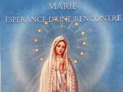 Marie, espérance d'une rencontre