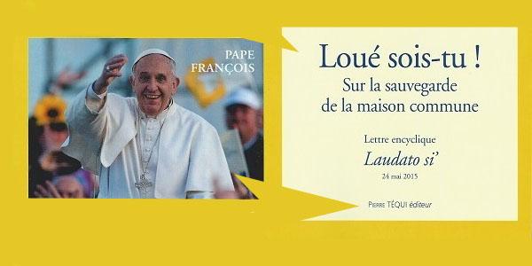 Lecture Suivi - Laudato si' « Loué sois-tu » Encyclique du pape François -1ère p